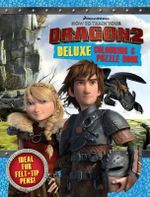 How to Train Your Dragon 2 : Deluxe Colouring & Puzzle Book : Ideal for felt-tip pens! - The Five Mile Press