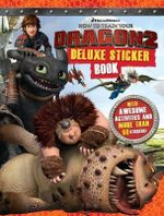 How to Train Your Dragon 2 : Deluxe Sticker Book : With awesome activities and more than 60 stickers! - The Five Mile Press
