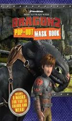 How to Train Your Dragon 2  : Pop-Out Mask Book : Includes 8 masks for you to colour and wear! - The Five Mile Press