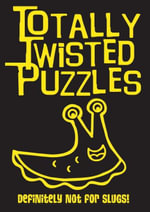 Totally Twisted Puzzles : Slugs - Autumn Publishing