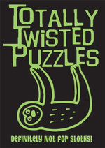 Totally Twisted Puzzles : Sloths - Autumn Publishing