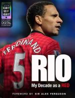Rio : My Decade as a Red - Rio Ferdinand