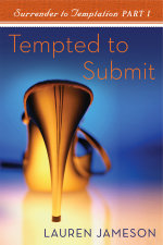 Tempted To Submit : Surrender to Temptation Part 1 - Lauren Jameson