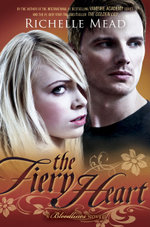 The Fiery Heart : Bloodlines Book 4 - Richelle Mead