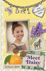 Our Australian Girl : : Meet Daisy (Book 1) - Lucia Masciullo