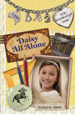 Our Australian Girl : Daisy All Alone (Book 2) - Lucia Masciullo