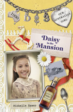 Our Australian Girl : Daisy in the Mansion (Book 3) - Lucia Masciullo
