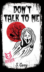 Eerie : Don't Talk to Me - S. Carey