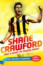 That's What I'm Talking About! Junior Edition - Shane Crawford