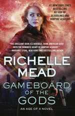 Gameboard of the Gods : Age of X Book 1 - Richelle Mead