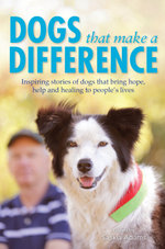 Dogs that Make a Difference - Saskia Adams