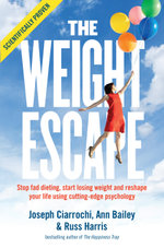 The Weight Escape : Stop fad dieting, start losing weight and reshape your life using cutting-edge psychology - Ann Bailey