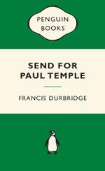Send for Paul Temple : Green Popular Penguins - Francis Durbridge
