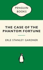 The Case of the Phantom Fortune : Green Popular Penguins - Mr. Erle Stanley Gardner