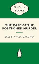 The Case of the Postponed Murder : Green Popular Penguins - Mr. Erle Stanley Gardner