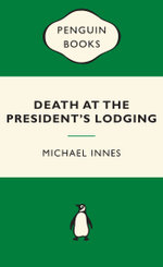 Death at the President's Lodging : Green Popular Penguins - Michael Innes