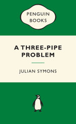 A Three-Pipe Problem : Green Popular Penguins - Julian Symons