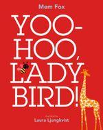 Yoo Hoo, Ladybird! - Mem Fox