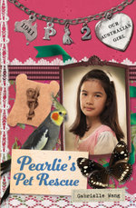 Our Australian Girl : Pearlie's Pet Rescue (Book 2) - Lucia Masciullo