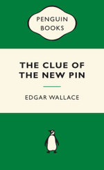 The Clue of the New Pin : Green Popular Penguins - Edgar Wallace