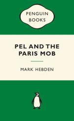 Pel and the Paris Mob : Green Popular Penguins - Mark Hebden