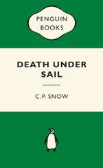 Death Under Sail : Green Popular Penguins - C. P. Snow