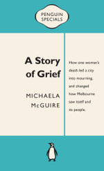 A Story of Grief : Penguin Special - Michaela McGuire