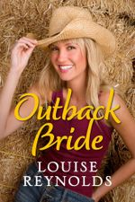 Outback Bride : Destiny Romance - Louise Reynolds