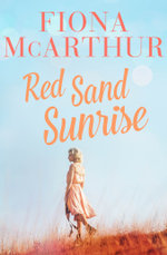 Red Sand Sunrise - Fiona McArthur