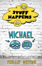 Stuff Happens : Michael - Phillip Gwynne