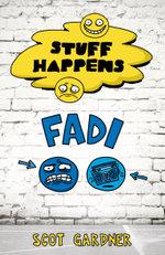 Stuff Happens : Fadi - Scot Gardner