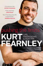 Pushing the Limits : Life, Marathons & Kokoda - Kurt Fearnley