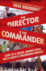 The Director is the Commander - Anna Broinowski