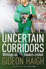 Uncertain Corridors - Gideon Haigh