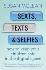 Sexts, Texts and Selfies - Susan McLean