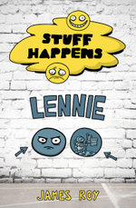 Stuff Happens : Lennie (Book 8) - James Roy