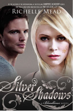 Silver Shadows : Bloodlines Book 5 - Richelle Mead