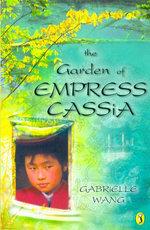 Garden of Empress Cassia - Gabrielle Wang