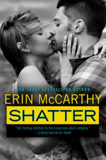 Shatter : True Believers Book 4 - Erin McCarthy