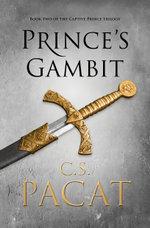 Prince's Gambit : Captive Prince Book 2 - C.S. Pacat