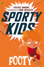 Sporty Kids : Footy! - Felice Arena