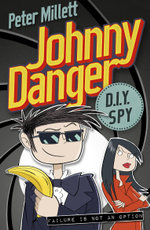 Johnny Danger, DIY Spy - Peter Millett