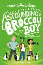 The Astounding Broccoli Boy - Frank Cottrell Boyce