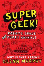 Robots, Space and Furry Animals : Supergeek 2 - Glenn Murphy
