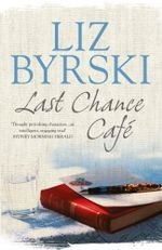Last Chance Cafe - Liz Byrski