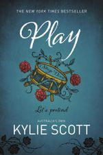 Play  : The Stage Dive Series : Book 2 - Kylie Scott