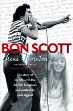 My Bon Scott - Irene Thornton
