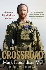 The Crossroad : A Story of Life, Death and the SAS - Mark Donaldson
