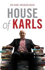 House of Karls : Order Your Signed Copy!* - Dr Karl Kruszelnicki