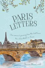 Paris Letters : One Woman's Journey from the Fast Lane to a Slow Stroll in Paris - Janice MacLeod